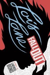Lois Lane: Fallout by Gwenda Bond. Switch Press. Capstone Publishing. DC Comics. May 1st 2015.