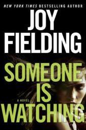 Someone Is Watching by Hoy Fielding. March 24th 2015. Ballantine Books. Random House/Random House Canada.