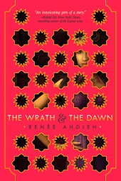 The Wrath and The Dawn by Renee Ahdieh. May 12th 2015. G.P. Putnam's Sons Books for Young Readers. Penguin/Penguin Canada.