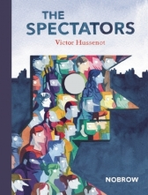 The Spectators. Written by Victor Hussenot. Nobrow. 2015.