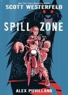 Spill Zone by Scott Westerfeld and Alex Puvilland
