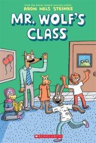 Mr. Wolf's Class by Aron Nels Steinke. GRAPHIX.