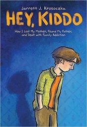 Hey, Kiddo by Jarrett J. Krosoczka. GRAPHIX.