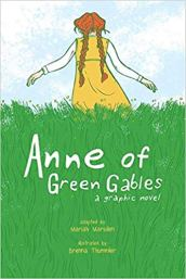 Anne of Green Gables: A Graphic Novel adapted by by Mariah Marsden, illustrated by Brenna Thummler. Andrews McMeel Publishing.