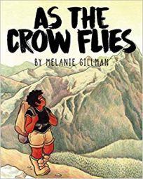 As the Crow Flies by Melanie Gillman. Iron Circus Comics.
