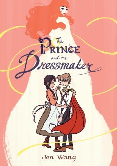 The Prince and the Dressmaker by Jen Wang. First Second Books.
