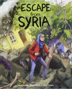 Escape from Syria by Samya Kullab, illustrated by Jackie Roche Firefly Books Ltd.