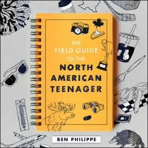 The Field Guide of the North American Teenager by Ben Philippe